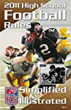 NFHS 2011 High School Football Rules Simplified & Illustrated