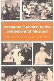 Immigrant Women in the Settlement of Missouri (MISSOURI HERITAGE READERS)