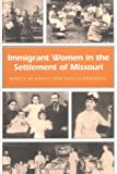 img - for Immigrant Women in the Settlement of Missouri (MISSOURI HERITAGE READERS) book / textbook / text book