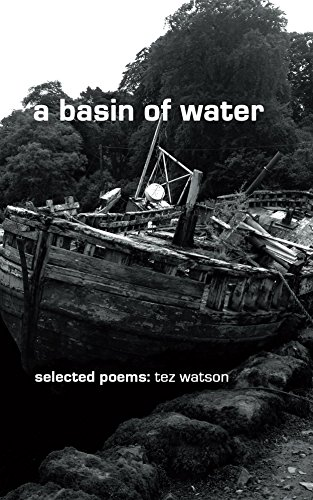 a-basin-of-water-selected-poems-by-tez-watson-english-edition