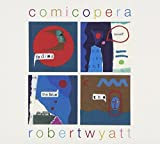Comicopera By Robert Wyatt (0001-01-01)