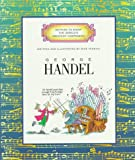 George Handel (Getting to Know the World's Greatest Composers) (0516045393) by Venezia, Mike
