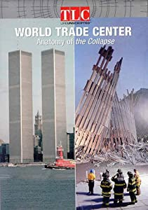 World Trade Center - Anatomy of the Collapse