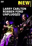 Larry Carlton/Robben Ford - Unplugged...