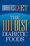 img - for Diabetes Diet: The 101 Best Diabetic Foods book / textbook / text book