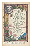 img - for The Singing Creek Where the Willows Grow: The Rediscovered Diary of Opal Whiteley book / textbook / text book