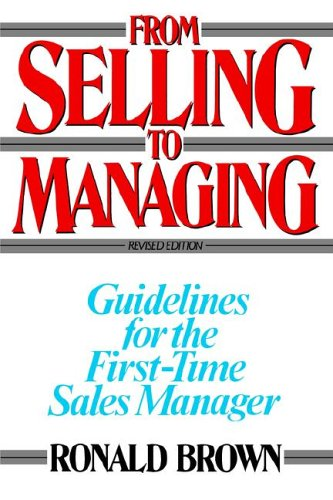 From Selling to Managing: Guidelines for the First-Time...