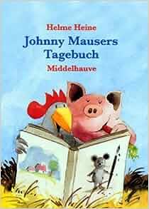 Johnny Mausers Tagebuch. Mit Stofftier 'Johnny Mauser'.: Helme Heine: 9783787696079: Amazon.com ...