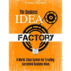 The Business Idea Factory: A World-Class System for Creating Successful Business Ideas (English Edition)