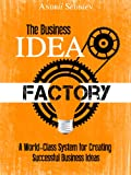 img - for The Business Idea Factory: A World-Class System for Creating Successful Business Ideas book / textbook / text book