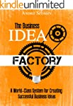 The Business Idea Factory: A World-Cl...