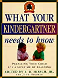 What Your Kindergartner Needs to Know (Core Knowledge Series) (0385481179) by E.D. Hirsch Jr.