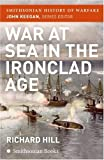 War at Sea in the Ironclad Age (Smithsonian History of Warfare)