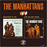 echange, troc The Manhattans - Dedicated to You: Golden Carnival Classics, Pt. 1/For You & Yours: Golden Carnival Clas