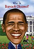 img - for Who Is Barack Obama? (Who Was...?) book / textbook / text book