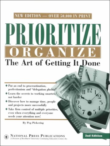 Prioritize Organize: The Art Of Getting It Done
