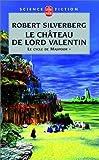 echange, troc Robert Silverberg - Le Château de Lord Valentin