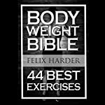 Bodyweight Bible: 44 Best Exercises   Felix Harder