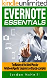 Evernote Essentials: The Basics of the Most Popular Notebook App for Beginners with pics examples:(101 evernote app, evernote, evernote essentials, evernote ... evernote mastery) (English Edition)