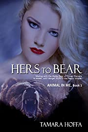 Hers To Bear (The Animal In Me Series Book 1)