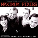 Maximum Pixies: The Unauthorised Biography
