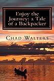 Enjoy the Journey: a Tale of a Backpacker