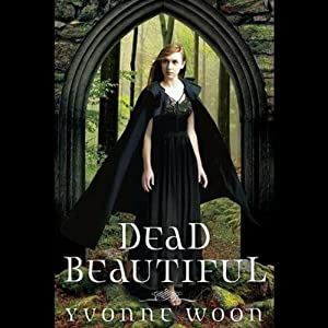 Dead Beautiful | [Yvonne Woon]