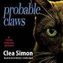 Probable Claws: A Theda Krakow Mystery, Book 4 Audiobook by Clea Simon Narrated by Tavia Gilbert