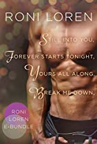 Roni Loren E-bundle: Still Into You, Forever Starts Tonight, Yours All Along, Break Me Down (a Loving On The Edge Novel)