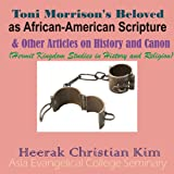 img - for Toni Morrison's Beloved as African-American Scripture & Other Articles on History and Canon: Hermit Kingdom Studies in History and Religion book / textbook / text book