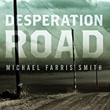 Desperation Road Audiobook by Michael Farris Smith Narrated by Adam Sims