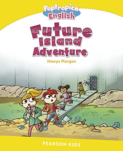 Penguin Kids 6 Poptropica Future Island Reader (Pearson English Kids Readers)