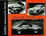 Walter Zeichner Triumph TR2-TR8 1953-1981 (Schiffer automotive series)