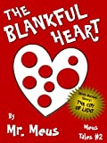 THE BLANKFUL HEART: A Childrens Story About Thankfulness in Dr. Seuss Style Rhyme (Meus Tales #2)
