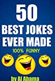 50 Best jokes ever made! 100% funny: 100% Hilarious!