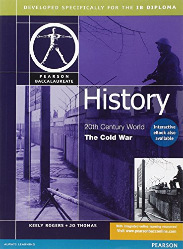 History: The Cold War-Pearson Baccaularete for Ib Diploma Programs (Pearson International Baccalaureate Diploma: International Editions)