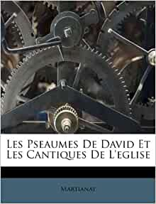 Les Pseaumes De David Et Cantiques Leglise French