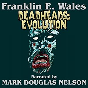 Deadheads: Evolution | [Franklin E. Wales]