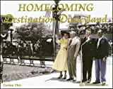 img - for Homecoming Destination Disneyland book / textbook / text book