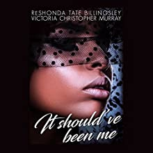 It Should've Been Me Audiobook by ReShonda Tate Billingsley Narrated by Mia Ellis