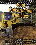 img - for Cool Construction Vehicles (Vehicles on the Move) book / textbook / text book