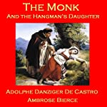 The Monk and the Hangman's Daughter | Ambrose Bierce,Adolphe Danziger De Castro