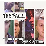 Your Future,Our Clutter