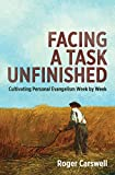 img - for Facing a Task Unfinished: Cultivating personal evangelism week by week book / textbook / text book