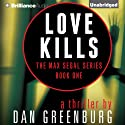 Love Kills: Max Segal, Book 1 (       UNABRIDGED) by Dan Greenburg Narrated by Alexander Cendese
