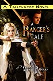 A Ranger's Tale (Epic Fantasy Romance Series): Tallenmere, Book One