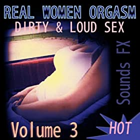Extreme Sex Sounds Collection (Dirty Loud Orgasms Party Sounds) [Explicit]