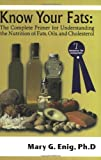img - for Know Your Fats : The Complete Primer for Understanding the Nutrition of Fats, Oils and Cholesterol book / textbook / text book
