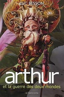 Arthur 04 : Arthur et la guerre des deux mondes, Besson, Luc