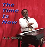 A.J.Chase; The Time Is Now
